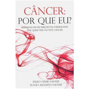 Livro Câncer – Por que eu? – Flavio Augusto Naoum e Paulo Cesar Naoum