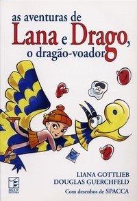 Livro As Aventuras de Lana e Drago, o Dragão-voador – Gottlieb,Liana / Guerchfeld,Douglas