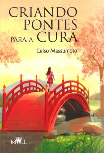 Livro: Criando Pontes Para a Cura – Celso Massumoto